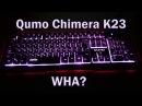 Фан обзор клавиатуры Qumo Chimera K23