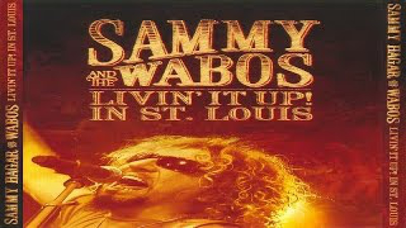 Sammy Hagar The Wabos - Livin' It Up! Live In St. Louis (2006)