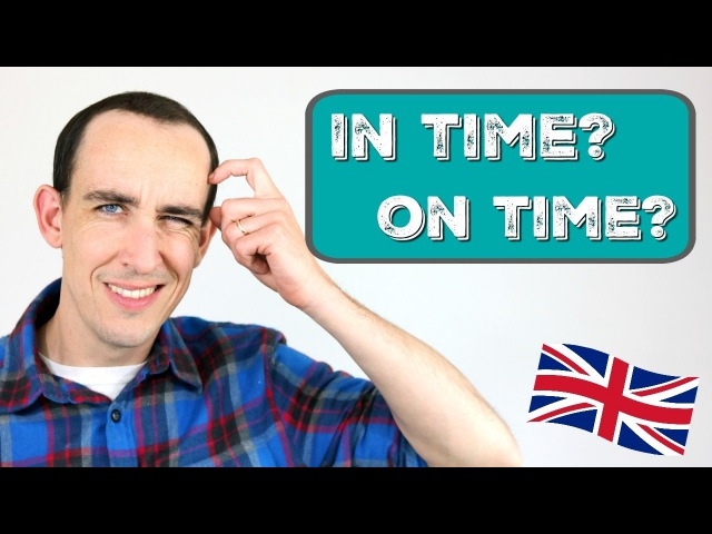 When to use ON time or IN time in English