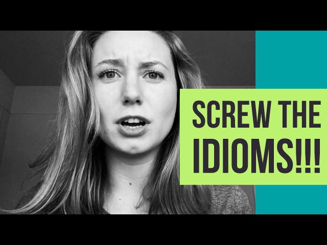 Why Idioms Aren't NEARLY As Important As You Think They Are
