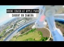 DRONE CRASH at APPLE PARK Caught on Camera