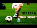 Tiki Taka Toque Peruano Perú Contra Argentina Eliminatorias Rusia 2018