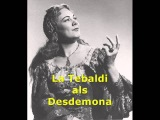 Renata Tebaldi - Verdi - Otello - Mia madre... Piangea cantando... Ave Maria...