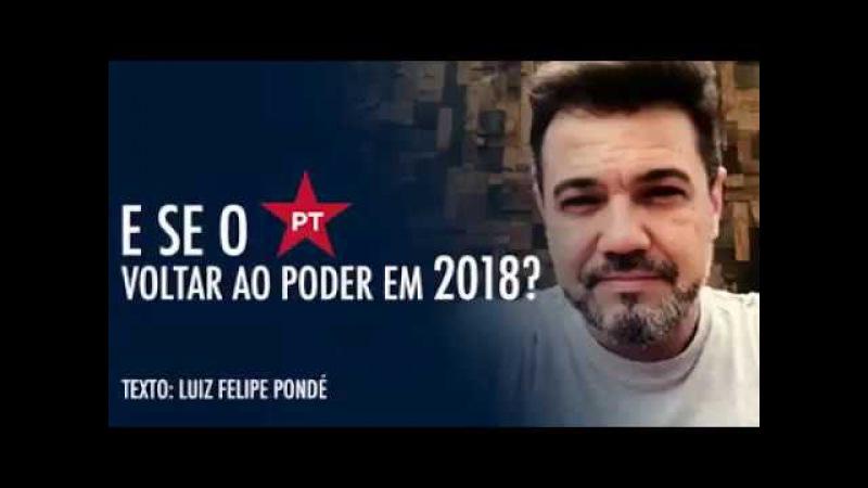 E SE O PT VOLTAR AO PODER EM 2018 MARCOS FELICIANO