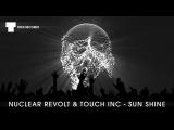 Nuclear Revolt &amp Touch Inc - Sun Shine (Electro House TRXX)