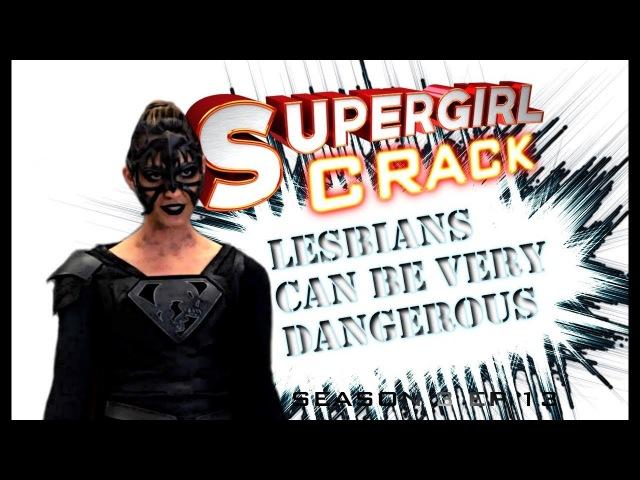 SUPERGIRL CRACK 3X13 LesbiansCanBeVeryDangerous