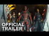 Deadpool 2 | The Trailer