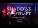 ShadowsOfContempt - COYOTE BRUTAL FEST-12 /17.02.18/Moscow
