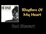 Rod Stewart - Rhythm Of My Heart (1991)
