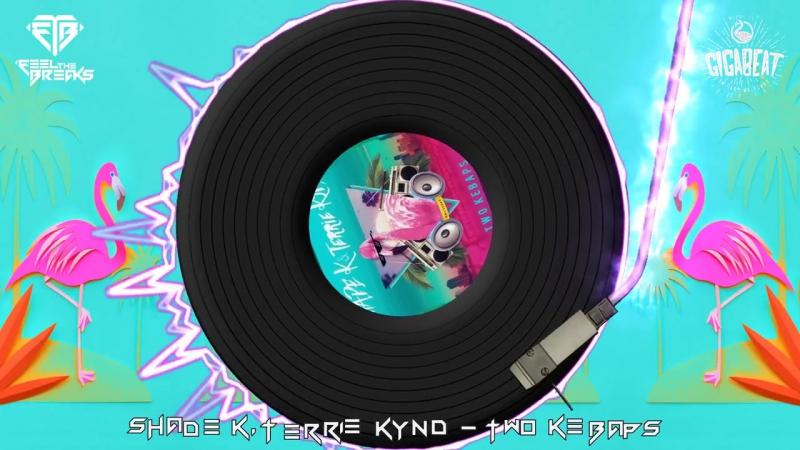 Shade_K_Terrie_Kynd_Two_Kebaps_(Original_Mix)
