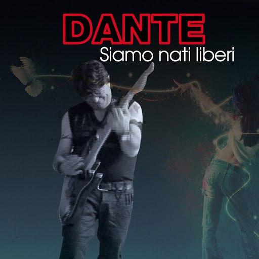 Dante альбом Siamo nati liberi