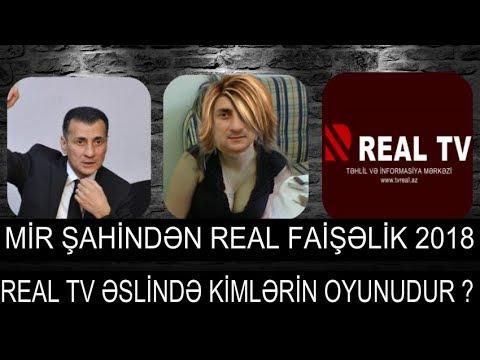 Mirşahinin Real Tv-si əslində kimlərin xeyrinə işləyir 2018
