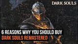 6 Reasons Why You Should Buy Dark Souls Remastered