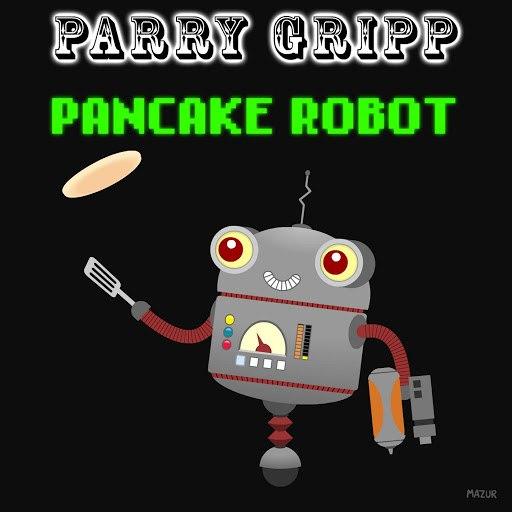 Parry Gripp альбом Pancake Robot
