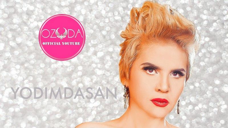 Ozoda 2017 New - YODIMDASAN ( Official Music Version )