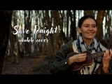 Save tonight - Eagle-Eye Cherry (ukulele cover by Natalie Peptonaru)