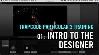 Trapcode Particular 3 Training | 01: Intro to the Designer