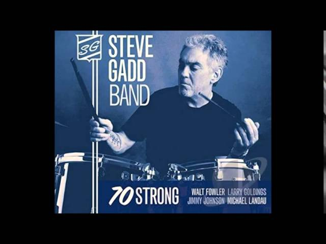 Steve Gadd Band Sly Boots 70 Strong (2015) HQ