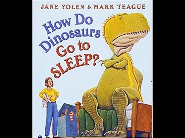 How Do Dinosaurs Go to Sleep by Jane Yolen, read aloud - ReadingLibraryBooks