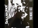 Discharge - The More I See (HQ)