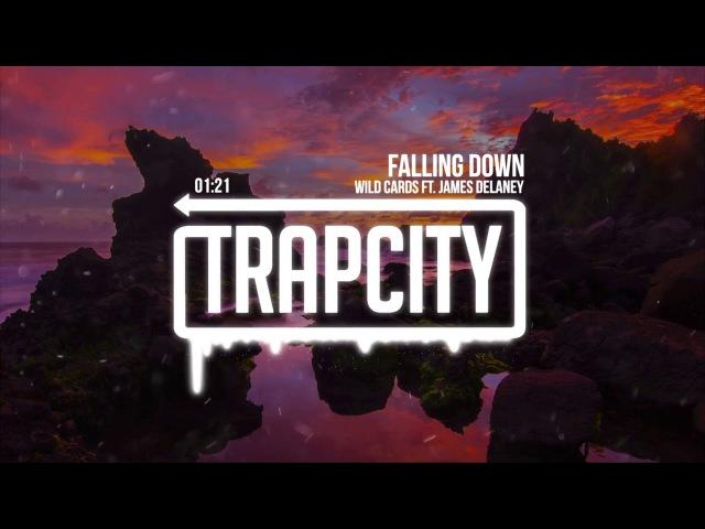 Wild Cards - Falling Down ft. James Delaney (Lyrics)