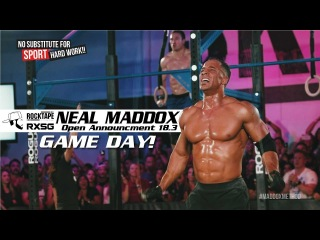 Game Day 18.3 | Neal Maddox | Reebok CrossFit Games Open Announcement | NSFW