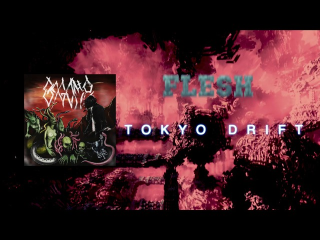 FLESH - TOKYO DRIFT [Official Audio]