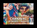 Carnaval de Negros y Blancos - Pasto Colombia