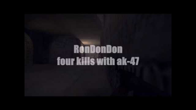 RonDonDon | four kills with ak-47