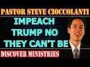 Steve Cioccolanti December 09 2017 ★ IMPEACH TRUMP NO, THEY CAN'T BE