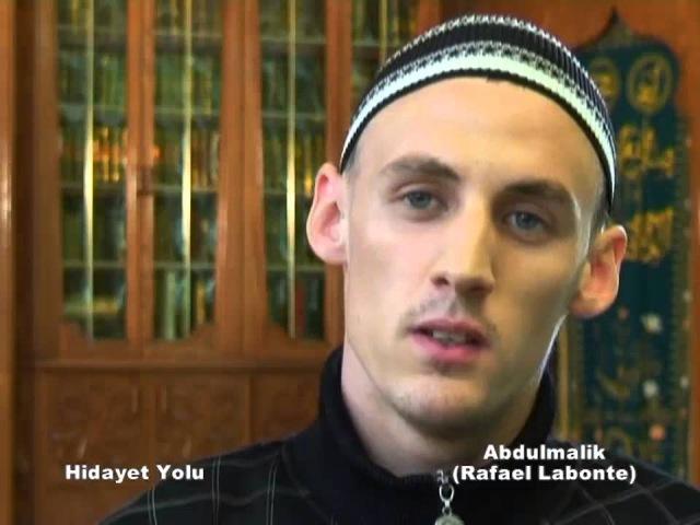 NASIL MUSLUMAN OLDU - HIDAYET YOLU - ABDULMALIK (RAFAEL LABONTE)