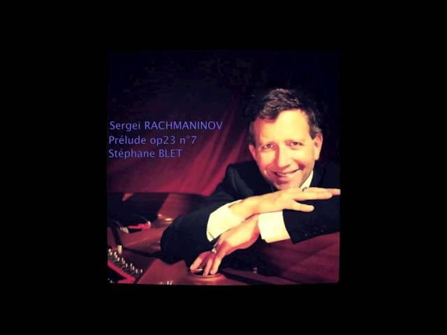 Sergei RACHMANINOV, Prélude op23, n°7, Stéphane BLET