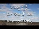 Vlog 19 De Rust to Karoo National Park Suid Afrika Die Mooi Land - The Daily Vlogger in Afrikaans