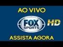 FOX SPORTS AO VIVO HD TUDO SOBRE BRASILEIRÃO LIBERTADORES COPA DO BRASIL