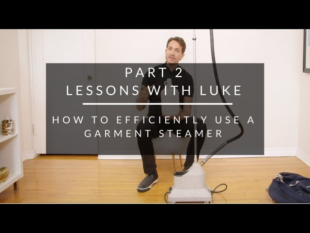 Lessons with Luke: How To Efficiently Use a Garment Steamer {Part 2}