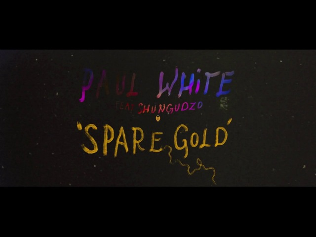 Paul White x Shungudzo - Spare Gold