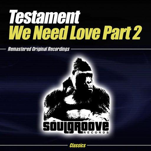 Testament альбом We Need Love Part 2