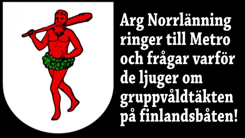 Arg Norrlänning ringer mytoman-Metro om gruppvåldtäkten