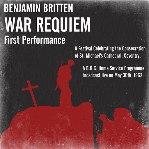 Benjamin Britten альбом Britten: War Requiem (First Performance) 30th May 1962