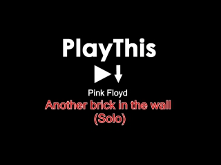 Pink Floyd - Another brick in the wall (Solo)