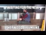Не долго осталось ждать Etherwoodа