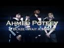 Ahmed Poteev || J. Blaze - Wait A Minute