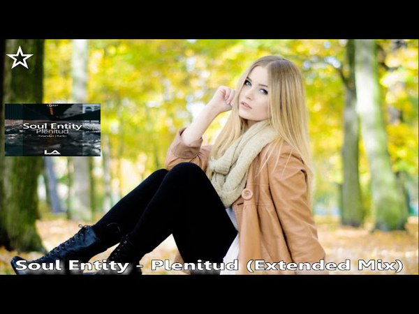 ◆ Soul Entity - ♫ Plenitud ♫ (Extended Mix) [Lifted Audio Recordings] Promo ◆