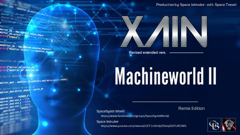 ✯ Xain - Machineworld II (Revised extended vers. by: Space Intruder) edit.2k18