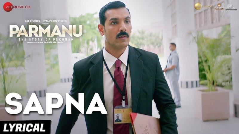 Sapna - Arijit Singh   PARMANUThe Story Of Pokhran   John Abraham Diana Penty  Sachin-Jigar