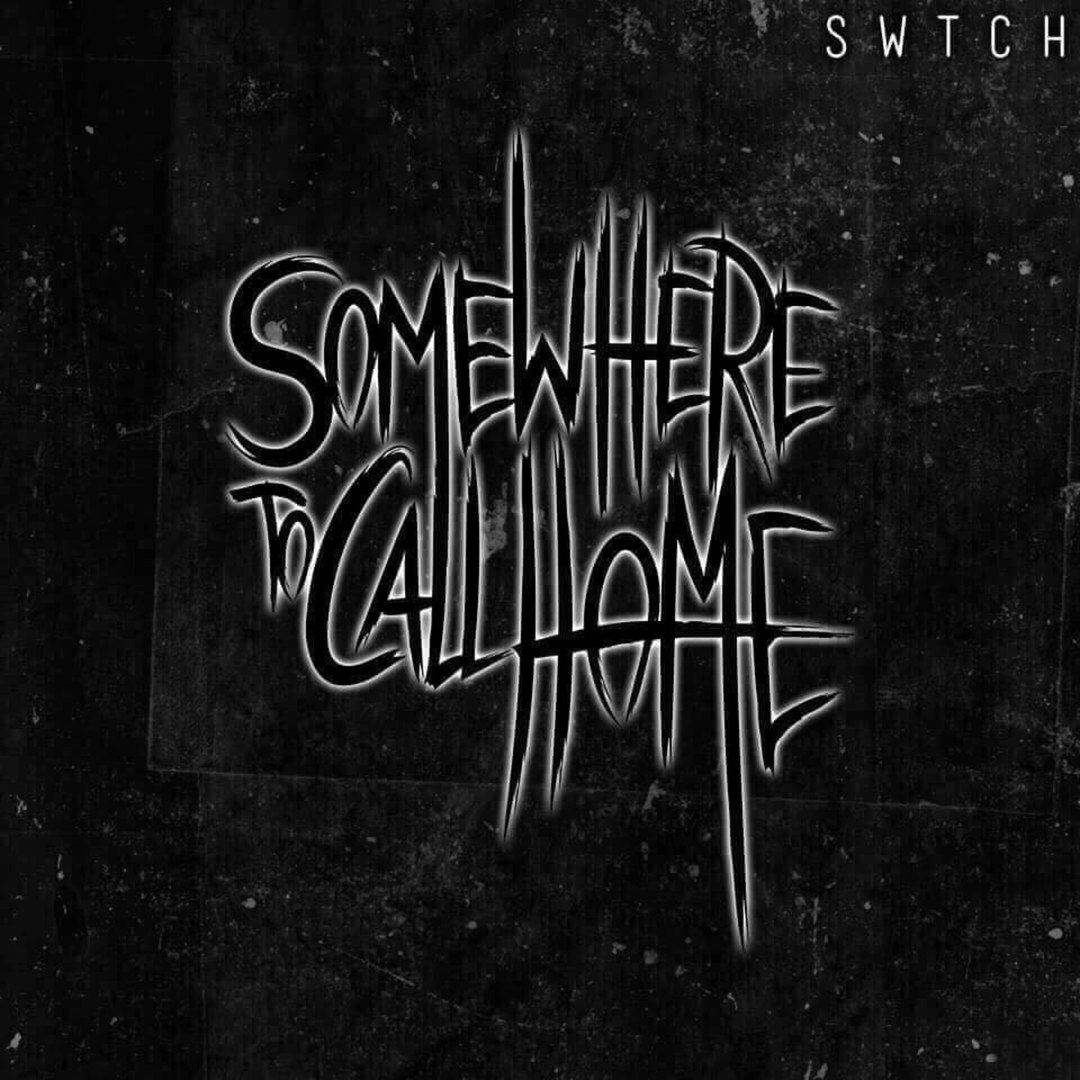 Somewhere To Call Home - Switch [EP] (2017)