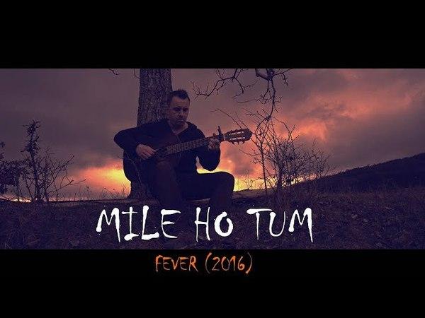 MILE HO TUM (Reprise) - by Neha Kakkar / Tony Kakkar fingerstyle guitar cover by soYmartino