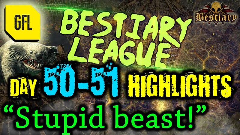 Path of Exile 3.2 Bestiary League DAY 50-51 Highlights You are captured!