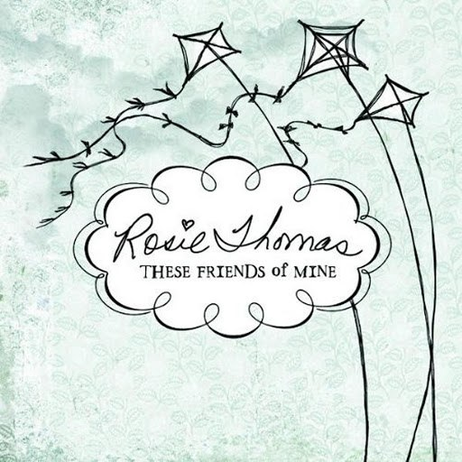 rosie thomas альбом These Friends of Mine