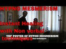 The power of Hypno Mesmerism Instant hypnosis healing Non verbal techniques legs arm catalepsy